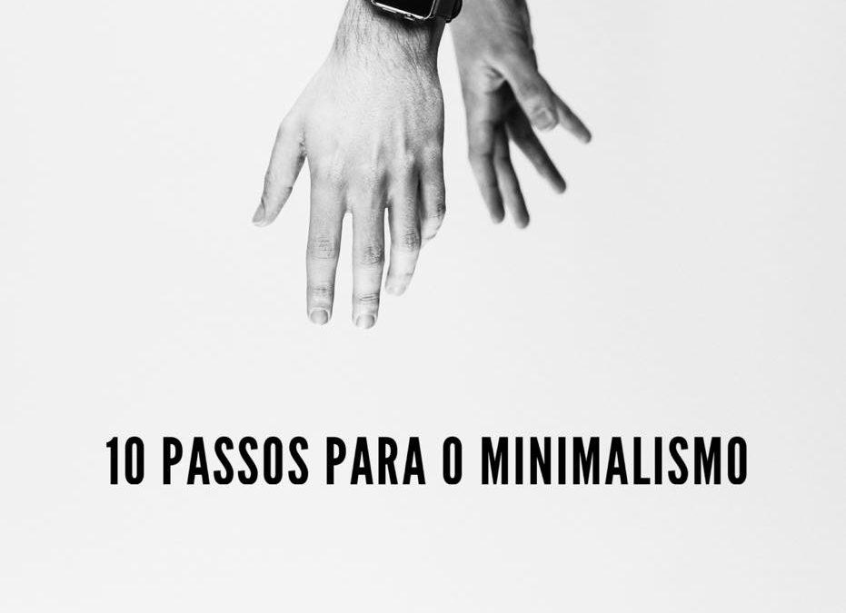 10 SIMPLES PASSOS EM DIREÇÃO AO MINIMALISMO