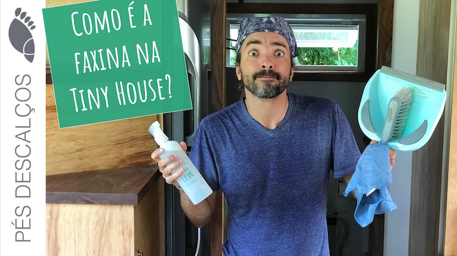 como limpar a tiny house mini casa sobre rodas